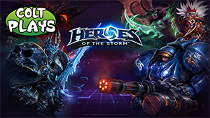 Colt Plays Heroes of the Storm