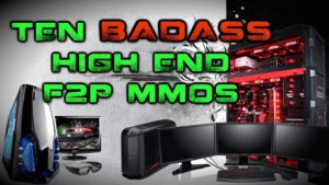 Ten Badass High-End F2P MMOs Video Thumbnail