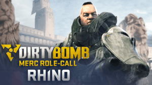 Dirty Bomb Merc Role-Call: Rhino Video Thumbnail