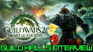 Guild Wars 2 - E3 Heart of Thorns Guild Halls Interview Video Thumbnail