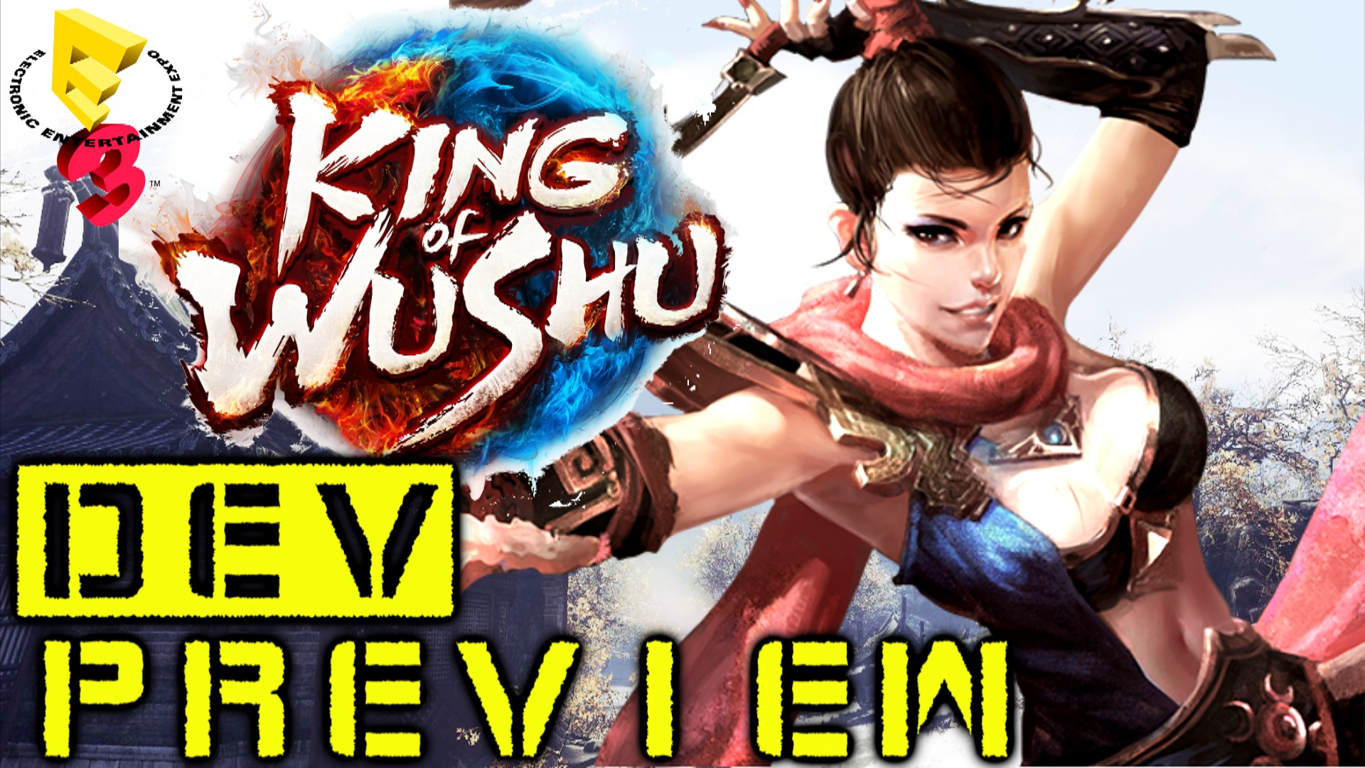 King of Wushu E3 Dev Preview E3 2015 MOBA Snail Games