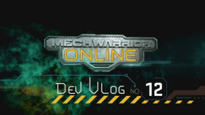 MechWarrior Online Dev Vlog #12 video thumbnail