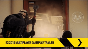 Tom Clancy's Rainbow Six Siege: E3 2015 Multiplayer Gameplay Trailer Thumbnail