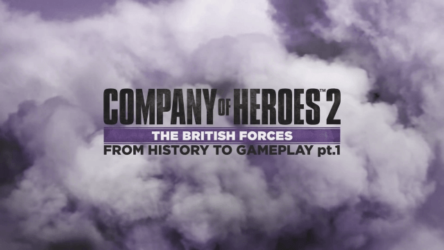 COH2: The British Forces – From History to Gameplay (Dev Diary Part 1) video thumbnail