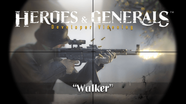 Heroes & Generals Videolog: Walker Update video thumbnail