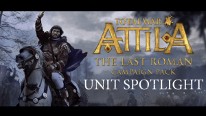 Total War: ATTILA Unit Spotlight – The Last Roman Campaign Pack video thumbnail