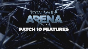 Total War: ARENA - Patch 10.0 Spotlight video thumbnail