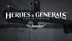 Heroes & Generals Vlog: Xylander Update video thumbnail