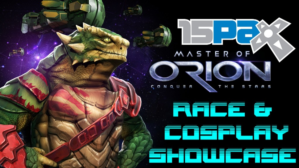Master of Orion - PAX Prime 2015 - Race & Coslplay Showcase
