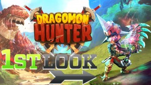 Dragomon Hunter - First Look
