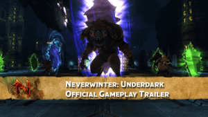 Neverwinter: Underdark Gameplay Trailer thumbnail