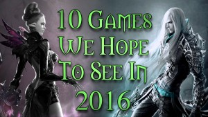 10 Games We Really Hope to See in 2016