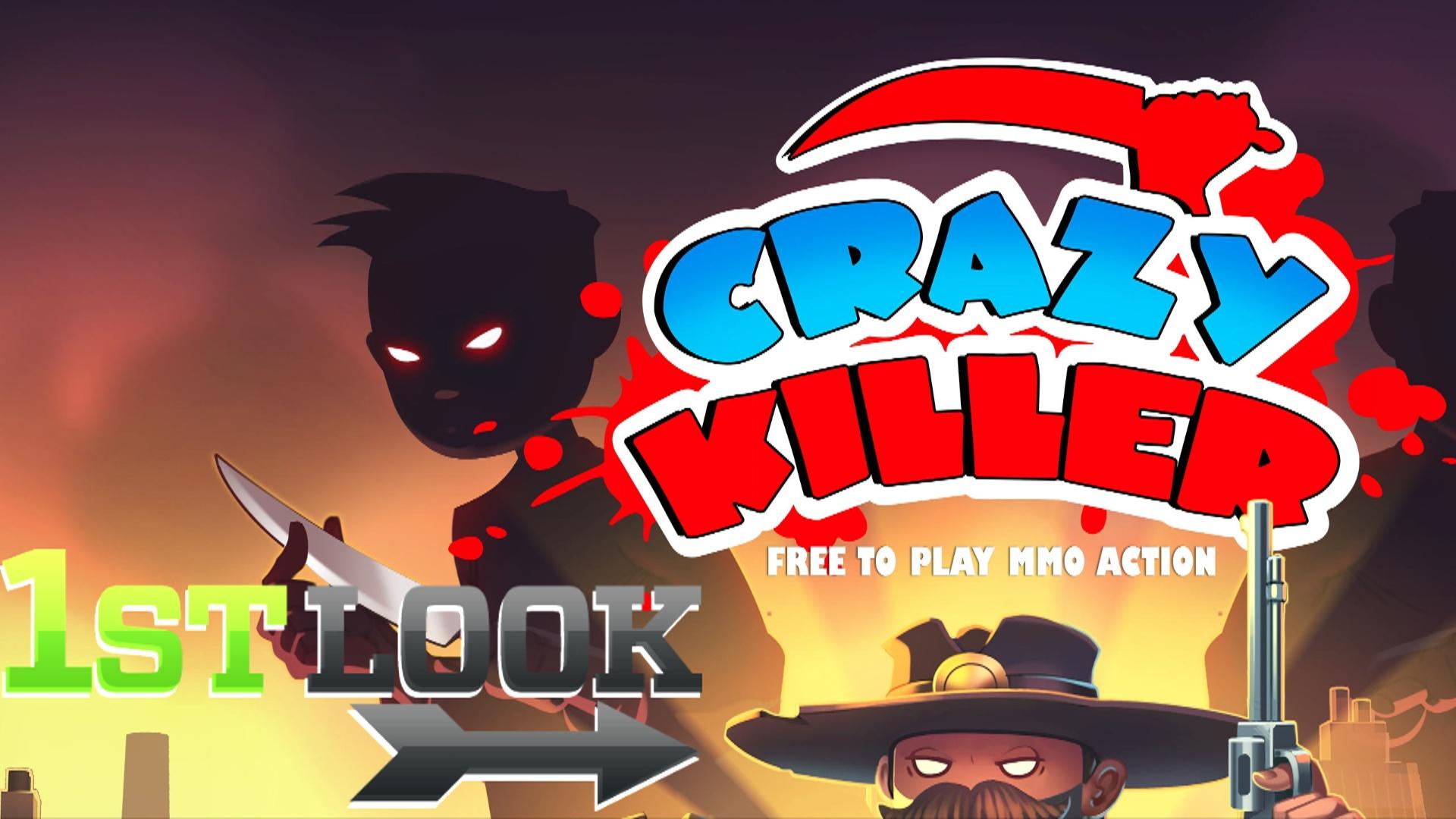 Crazy Killer First Look