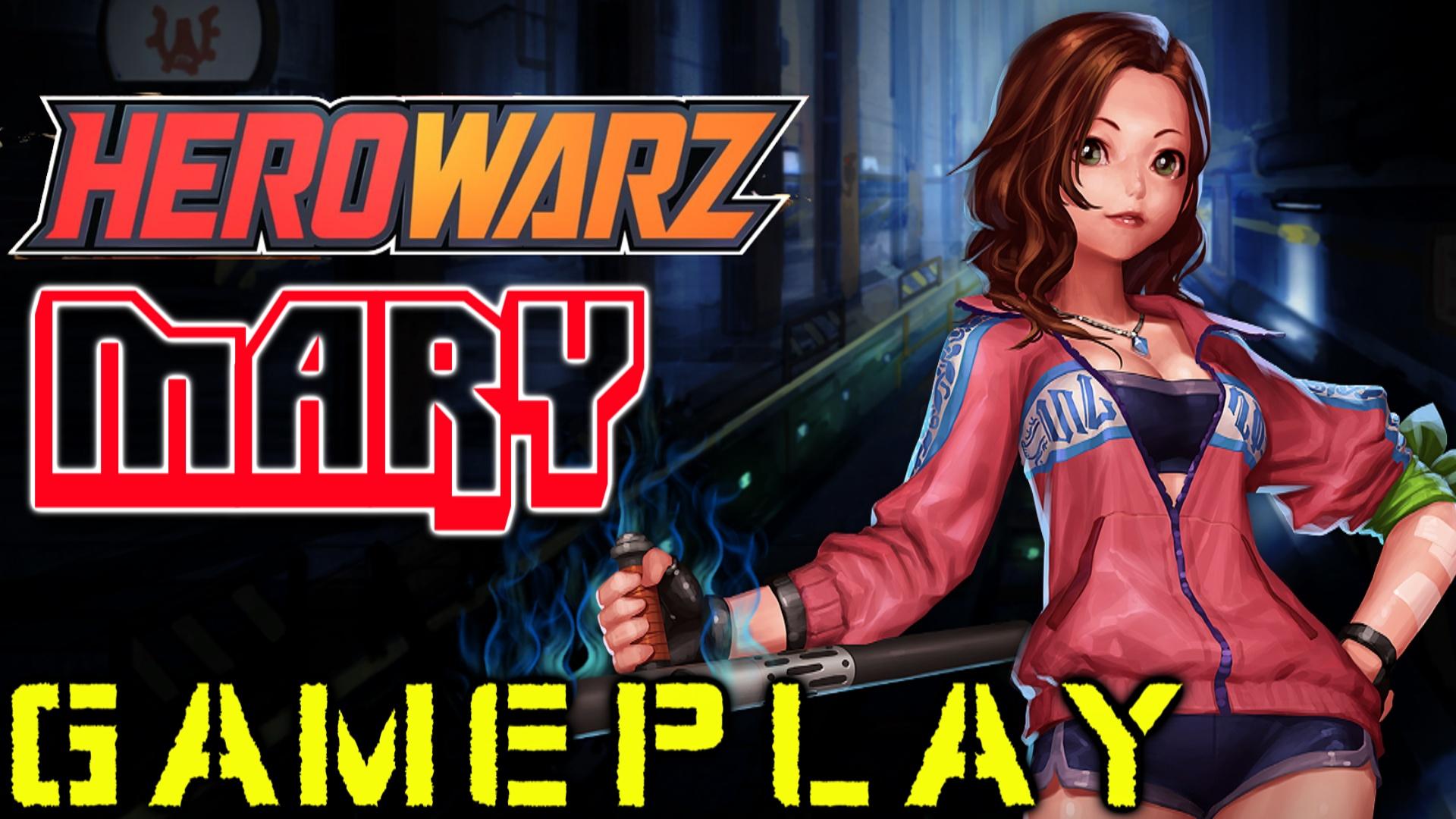 HeroWarz - Closed Beta 2 Mary Gameplay