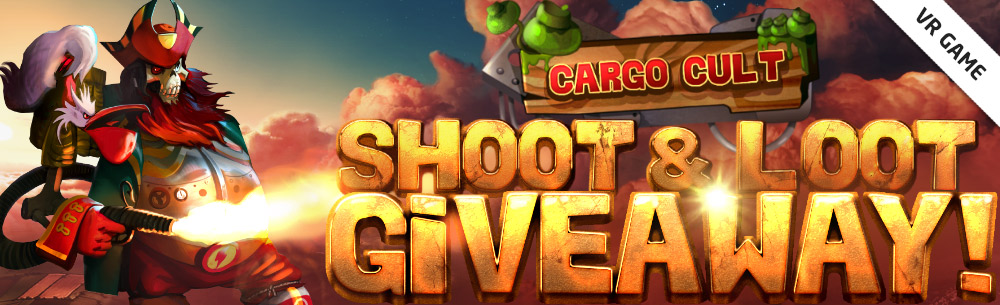 Go to Cargo Cult Shoot'n'Loot VR Game Raffle