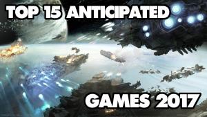 Top 15 Anticipated Games 2017