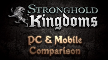 Stronghold Kingdoms: PC vs Mobile Comparison