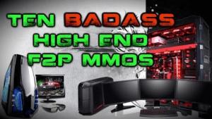 Ten Badass High-End F2P MMOs Video Thumbnail