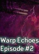 Warp Echoes Ep 2 Thumbnail