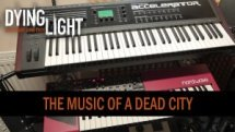 Dying Light: The Music of a Dead City