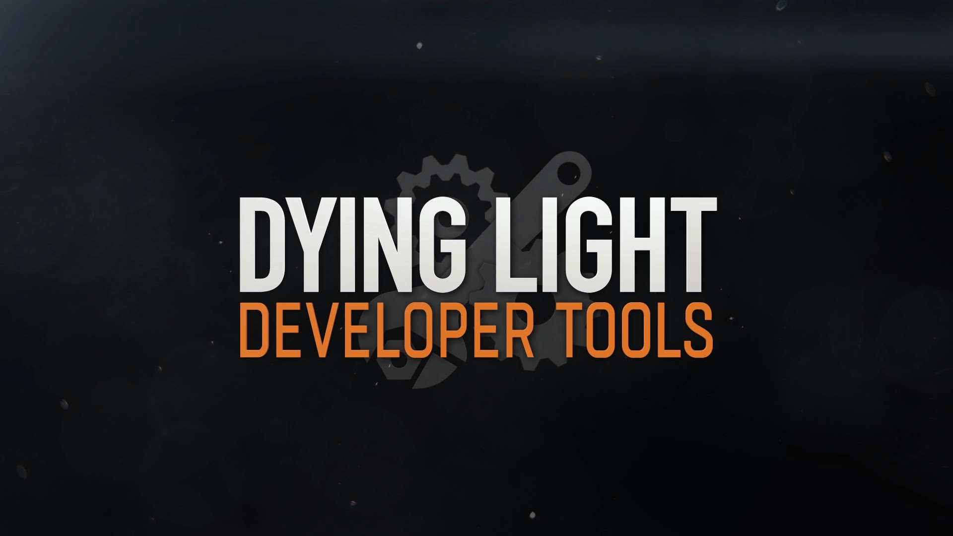 Dying Light Developer Tools Released Post Banner