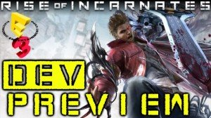 Rise of Incarnates - E3 Preview Video Thumb