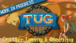 TUG In The Works: Critter Taming & Breeding