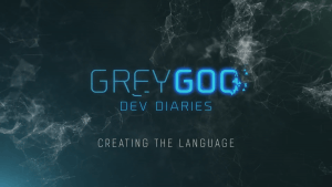 Grey Goo Dev Diary - Creating the Language Video Thumbnail
