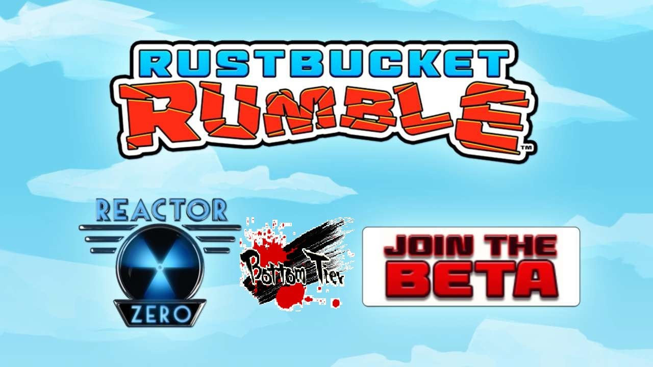 Rustbucket Rumble Beta Preview w/Bottom Tier Video Thumbnail