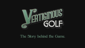 Vertiginous Golf Narrative Dev Diary Video Thumbnail
