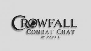 Crowfall - Combat Chat 2 (Part 2 of 2) video thumbnail