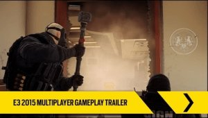 Tom Clancy's Rainbow Six Siege: E3 2015 Multiplayer Gameplay Trailer Thumbnail