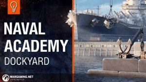 World of Warships Naval Academy - Dockyard Video Thumbnail