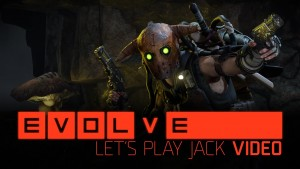 Evolve: Let's Play Jack video thumb