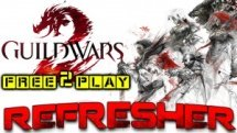 Guild Wars 2 Refresher... What do you mean F2P?