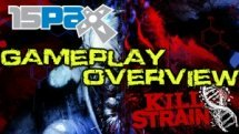 Kill Strain - Gameplay Overview PAX Prime 2015