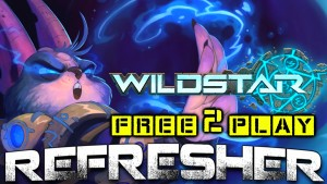 WildStar - Refresher (Now Free to Play)