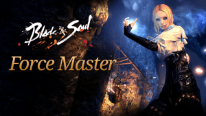 Blade & Soul Force Master Overview video thumbnail