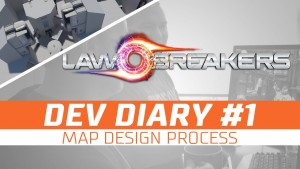 LawBreakers Dev Diary #1: Map Design Process video thumbnail