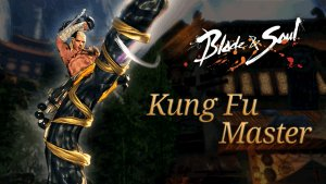 Blade & Soul Kung Fu Master Class Overview video thumbnail