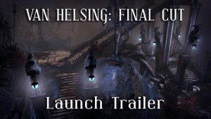 The Incredible Adventures of Van Helsing: Final Cut Launch Trailer thumbnail