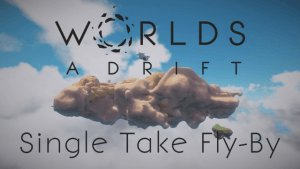 Worlds Adrift: Single Take Fly-By video thumbnail