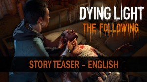 Dying Light: The Following Story Teaser thumbnail