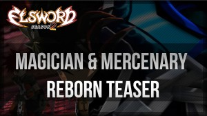 Elsword Magician and Mercenary Reborn Teaser video thumbnail