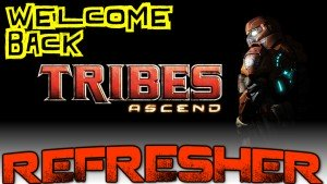 Tribes Ascend Refresher