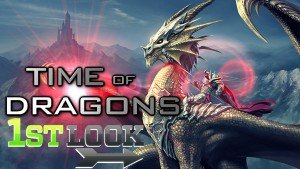 Time of Dragons first look