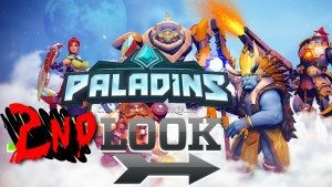 Paladins 2nd Look