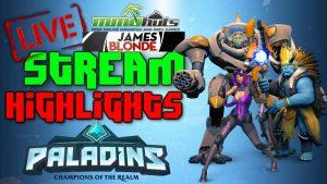 Paladins Livestream Highlights