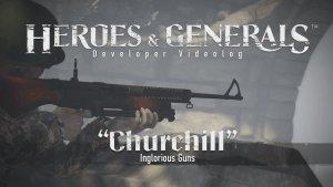 Heroes & Generals Videolog: 'Churchill - Inglorious Guns' Update Video Thumbnail