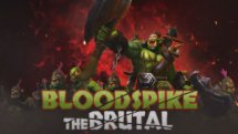 Orcs Must Die! Unchained Bloodspike the Brutal Overview
